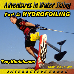 Adventures in Water Skiing: Part 3, Hydrofoiling