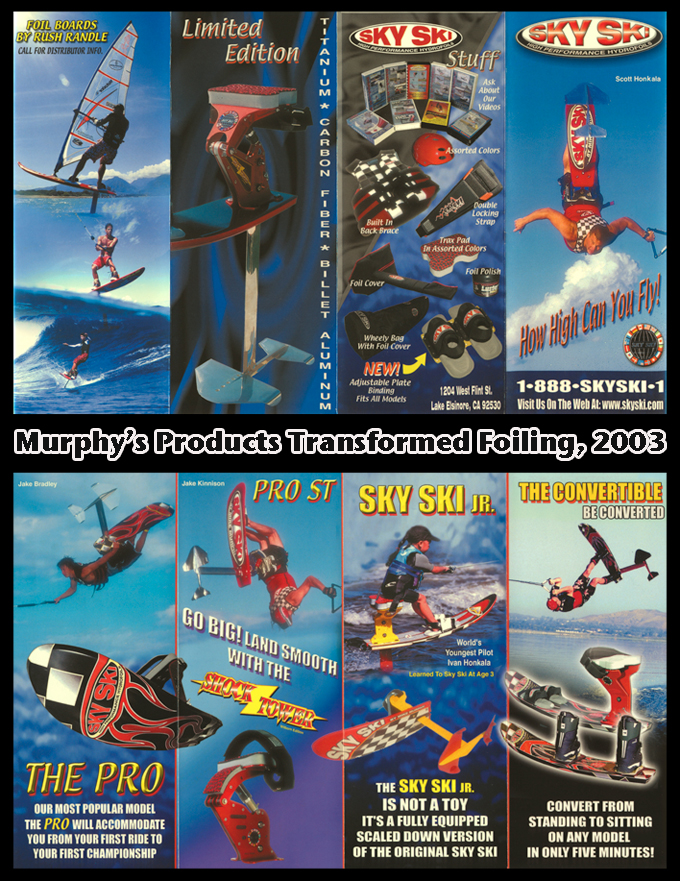 By 2003 Mike Murphy's Products at Sky Ski had Transformed Hydrofoiling